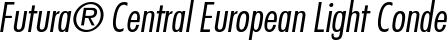 Font Futura� Central European Light Condensed Oblique