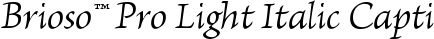 Font Brioso™ Pro Light Italic Caption