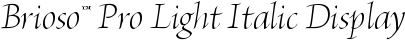 Font Brioso™ Pro Light Italic Display